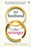 My Husband the Stranger by Rebecca Done