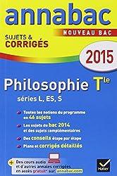 Annales Annabac 2015 Philosophie Tle L, ES, S: sujets et corrigés du bac - Terminale séries générales