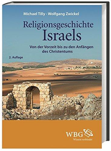 Religionsgeschichte Israels: Von der Vorzeit bis zu den Anfängen des Christentums