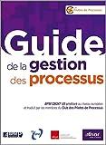 Guide de la gestion des processus : BPM CBOK V3 amélioré au niveau européen et traduit par les membres du Club des Pilotes de Processus