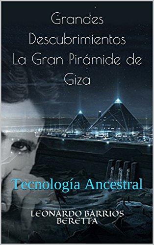 Grandes Descubrimientos Gran Pirámide de Giza: Tecnología Ancestral