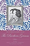 The Complete Illustrated Fairy Tales of the Brothers Grimm (Wordsworth Classics)