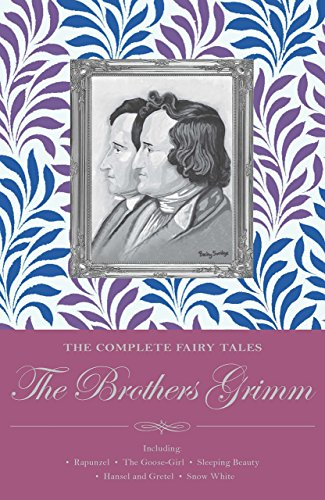 The Complete Illustrated Fairy Tales of The Brothers Grimm Cover Image