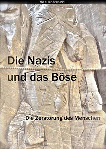die-nazis-und-das-bose-die-zerstorung-des-menschen-german-edition