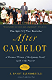 After Camelot: A Personal History of the Kennedy Family--1968 to the Present