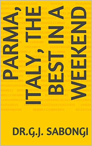 Parma, Italy, The Best in a Weekend (the best of cities) (English Edition)