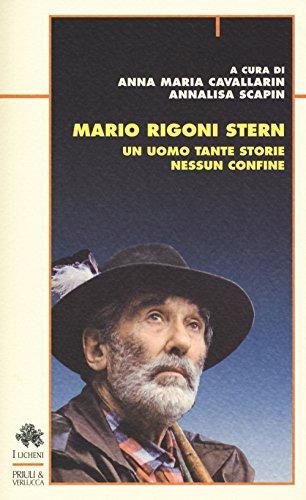 Mario Rigoni Stern. Un uomo tante storie nessun confine
