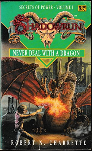Shadowrun: Never Deal with a Dragon v. 1 (Roc) by Robert N. Charrette (28-Mar-1991) Paperback