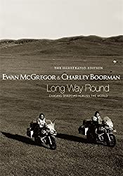 Long Way Round: The Illustrated Edition: Chasing Shadows Across the World by Ewan McGregor (2005-10-01)