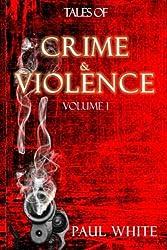Tales of Crime & Violence: Volume 1