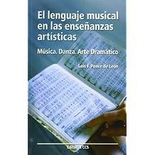 El lenguaje musical en las enseñanzas artisticas: Música. Danza. Arte dramático (Educar)