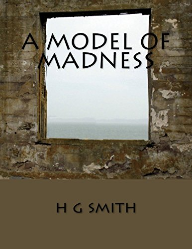 A Model Of Madness por H G Smith