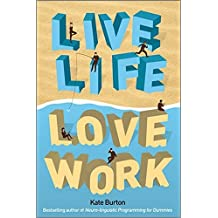 Live Life, Love Work by Kate Burton (2010-04-13)