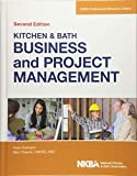 Kitchen and Bath Business and Project Management: with Website (NKBA Professional Resource Library)