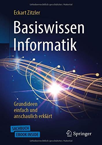 Basiswissen Informatik - Grundideen einfach und anschaulich erklärt