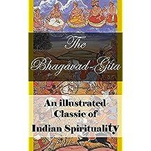 The Bhagavad Gita: An illustrated Classic of Indian Spirituality (English Edition)