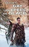 Le Sang sur la lame: Les Épées de glace, T1 (French Edition)