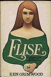 Elise: A Terrifying Novel of Immortality
