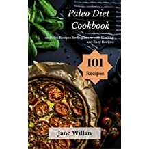 Paleo Diet Cookbook: 101 Paleo Recipes for Beginners with Healthy and Easy Recipes (English Edition)