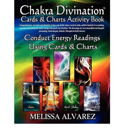 [(Chakra Divination Cards & Charts Activity Book)] [Author: Melissa Alvarez] published on (July, 2010)