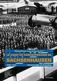 Le camp de concentration de Sachsenhausen 1936-1945: Chronologie et évolution par Günter Morsch