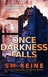 Once Darkness Falls: An Urban Fantasy Novel (Preternatural Affairs Book 7)