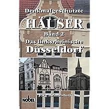 Denkmalgeschützte Häuser - Band 2: Das linksrheinische Düsseldorf (Livre en allemand)