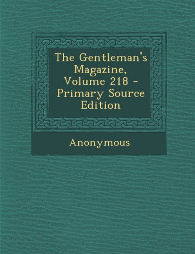 The Gentleman's Magazine, Volume 218