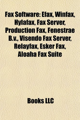 Fax Software: Efax, WinFax, Hylafax, Fax Server, Production Fax, Fenestrae B.V., Visendo Fax Server, Relayfax, Esker Fax, Aloaha Fax