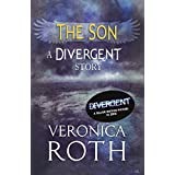 The Son: A Divergent Story (Divergent Series) (English Edition)