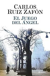 El juego del ángel par Carlos Ruiz Zafón