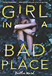 Girl in a Bad Place (Scholastic Press Novels)