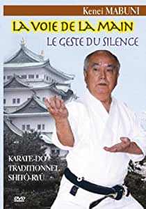 La Voie de la main, le geste du silence (karate-do traditionnel Shito-ryu)