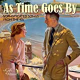 As Time Goes By: Sophisticated Songs from the 40s