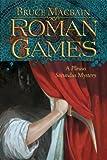 Roman Games: A Plinius Secundus Mystery (Plinius Secundus Series Book 1) (English Edition)