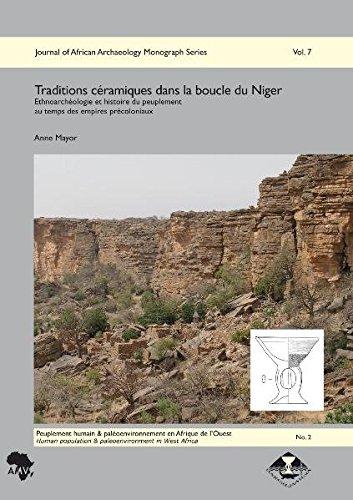 Traditions Ceramiques Dans La Boucle Du Niger: Ethnoarcheologie Et Histoire Du Peuplement Au Temps Des Empires Precoloniaux
