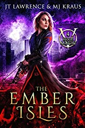The Ember Isles: An Urban Fantasy Action Adventure: (Blood Magic: Book 4)