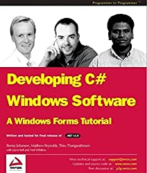 Developing C# Windows Software: A Windows Forms Tutorial by Jason Bell (2002-07-02)