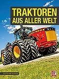 Traktoren aus aller Welt - Joachim M. Köstnick