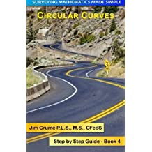 Circular Curves: Step by Step Guide (Surveying Mathematics Made Simple) by Jim Crume (2013-10-28)