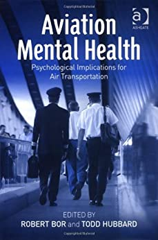 Aviation Mental Health: Psychological Implications for Air Transportation by [Bor, Robert]