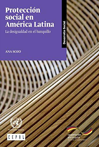 Protección social en América Latina: la desigualdad en el banquillo por Comisión Económica para América Latina y el Caribe  CEPAL