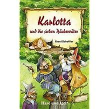 Karlotta und die sieben Räuberväter: Schulausgabe