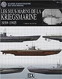 Les sous-marins de la Kriegsmarine - 1939-1945