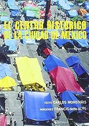 The Historic Centre of Mexico City (Arte y Fotografía)