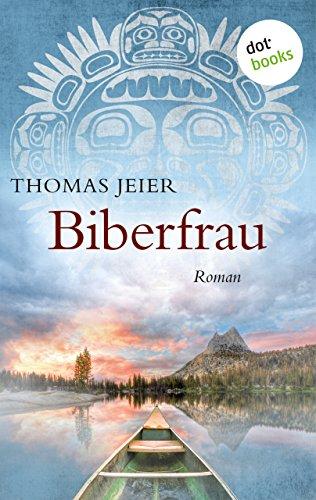 Biberfrau: Roman