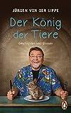 Jürgen von der Lippe ´Der König der Tiere: Geschichten und Glossen´ bestellen bei Amazon.de