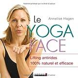 Telecharger Livres Le yoga face (PDF,EPUB,MOBI) gratuits en Francaise