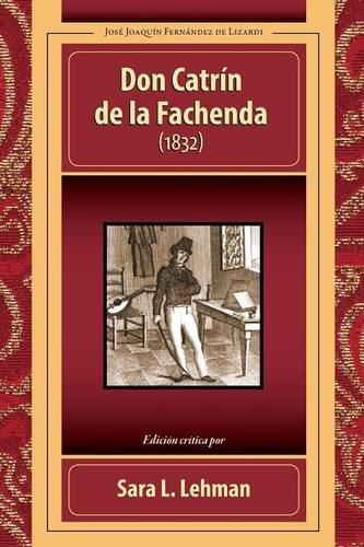 Don Catrín de la Fachenda (1832) por José Joaquín Fernández de Lizardi