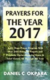 #2: Prayers for the Year - 2017: A 21 Days Prayer Program With Over 200 Powerful Prayers and Prophetic Declarations for Grace & Total Victory All Through the Year